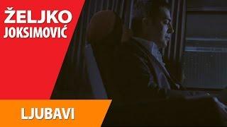 ZELJKO JOKSIMOVIC  -  LJUBAVI