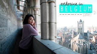 Belgium Travel Vlog Part 2 | ESTHERINA EXPLORES