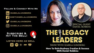How To Gain Business Traction & Success with Daniel Robbins