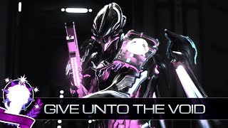 Give Unto The Void (Warframe Music - made entirely from in-game audio)