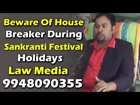 Beware Of House Breaker During Sankranti Festival Holidays | Azad Law 9948090355 | Law Media |