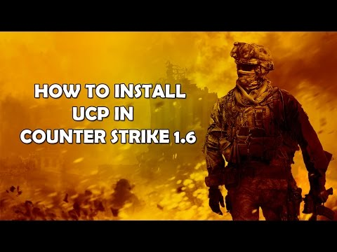 How To Install Ucp In Counter Strike 1.6