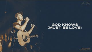 Andrew Ripp - God Knows (Must Be Love) OFFICIAL LYRIC VIDEO