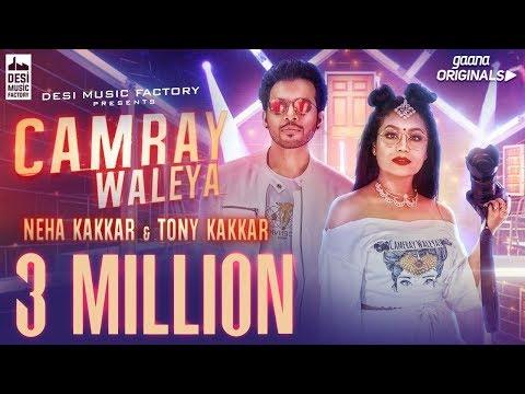 CAMRAY WALEYA Neha Kakkar , Tony Kakkar Official Music Video Gaana Origina