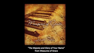 The Majesty and Glory of Your Name arr. by Janice Faber