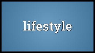Video shows what lifestyle means. a style of living that reflects the attitudes and values person or group. totality likes dislikes ...