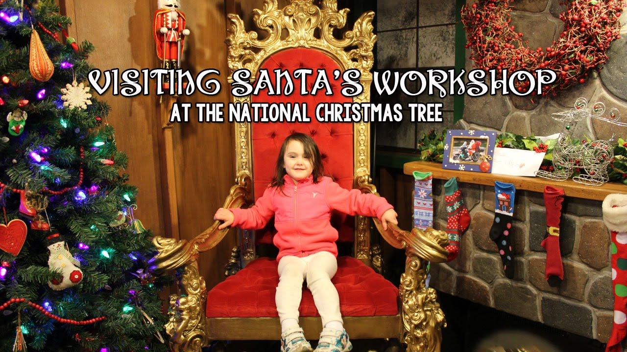 Visiting Santa's Workshop At The National Christmas Tree  - Visiting The National Christmas Tree