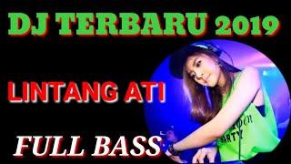 DJ LINTANG ATI TERBARU 2019    BASS MANTAP JOS BUAT SANTAI.