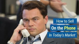 How to Sell on the Phone in Today's Market