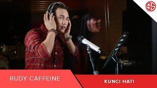 Rudy Caffeine Kunci Hati