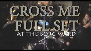 CROSS ME! FULL SET!! @ The Borg Ward in Milwaukee, WI (11/09/2014)