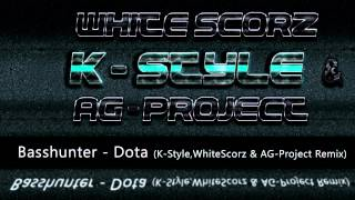 Basshunter - Dota(K-Style,White Scorz & AG-Project Remix)
