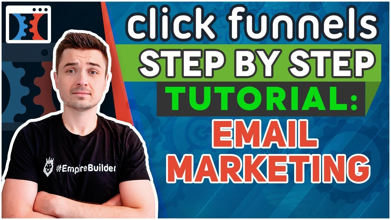 How to Make Money With Clickfunnels Email Marketing | Step by Step Tutorial for 2018