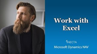 28 - How to Work With Excel and Microsoft Dynamics NAV 2016
