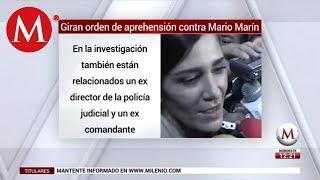 Giran orden de aprehensión contra Mario Marín y Kamel Nacif