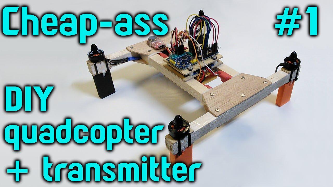 cheap ass quadcopter build part 1 intro youtube