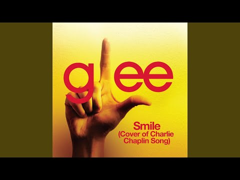 Smile (Glee Cast Version) (Cover of Charlie Chaplin Song)