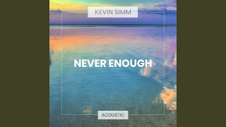 Never Enough (Acoustic)
