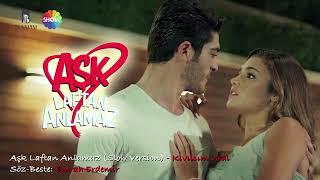 Любов не понимает слов саундтрек Aşk laftan anlamaz