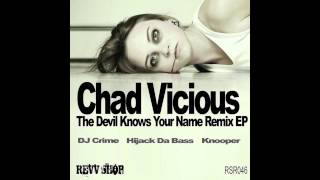 Chad Vicious - The Devil Knows Your Name (Hijack Da Bass - Vocal Remix)