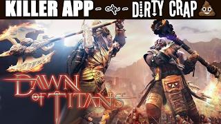 DAWN OF TITANS : Killer App or Dirty Crap?