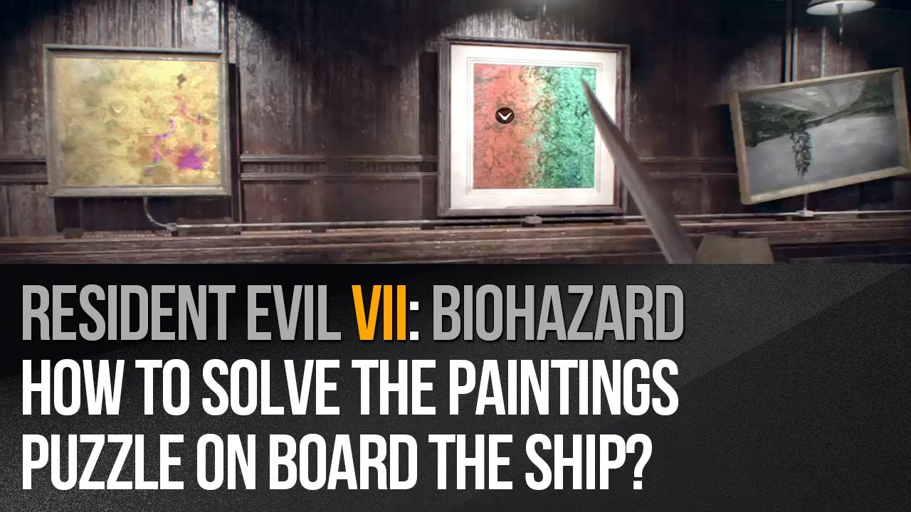 Resident Evil 7 How To Solve The Paintings Puzzle On Board Ship You