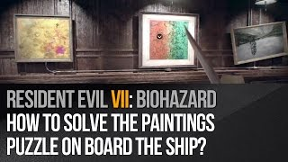 Resident Evil 7 - How to solve the paintings puzzle on board the ship?