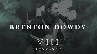 Spontaneum Session 8  |  Brenton Dowdy  |  Forerunner Music