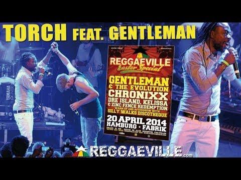Torch feat. Gentleman - Good Reggae Music @ Reggaeville Easter Special in Hamburg - April 20th 2014