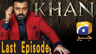 Khan - Last Episode 30 | Har Pal Geo