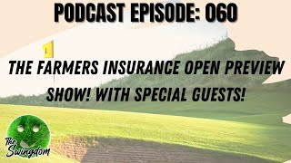 The Farmers Insurance Open Preview Show | With Special Guests | Golf Ppodcast