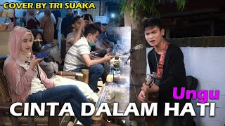 Download CINTA DALAM HATI - UNGU (LIRIK) COVER BY TRI SUKA DI MENOEWA KOPI JOGJA