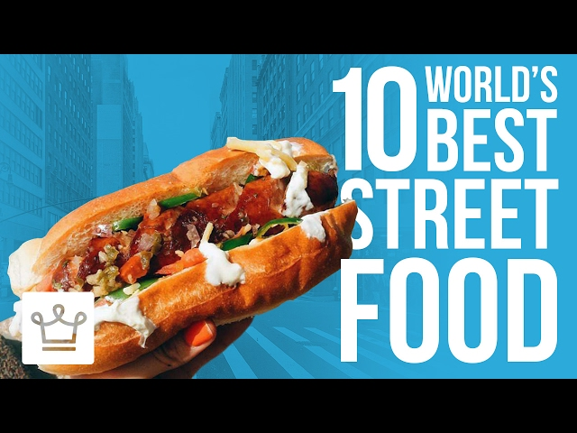 10 Of The Best Street Foods Around The World