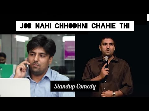JOB nahi chhodhni chahiye thi | Stand-Up Comedy