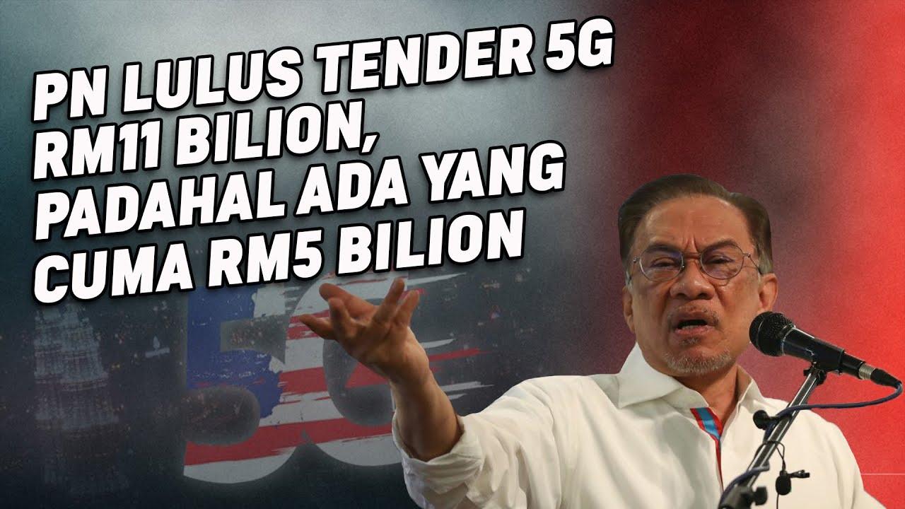 PN Lulus Tender 5G RM11 Bilion, Padahal Ada Yang Cuma RM5 Bilion