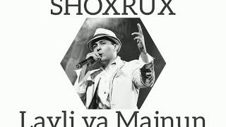 SHOXRUX - LAYLI VA MAJNUN (official music version)