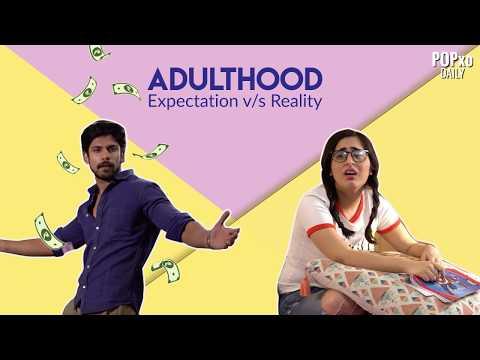 Adulthood - Expectation Vs Reality - POPxo