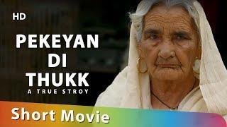 PEKEYAN DI THUKK (True Emotional Story Make You Cry) | Punjabi Short Film | Latest Movies 2019