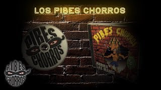 Watch Pibes Chorros Los Pibes Chorros video