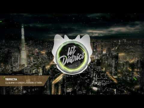 DJ Sliink x Green Lantern x TWRK- Trifecta