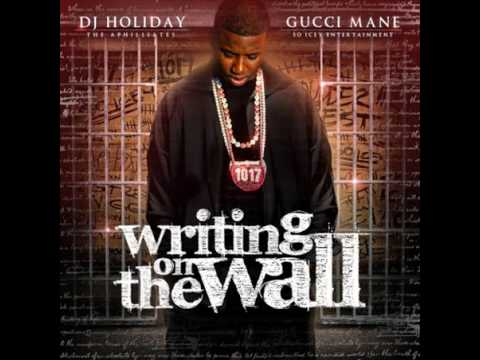 gucci mane writing on the wall Listen and download mixtape by gucci mane & dj holiday - writing on the wall 2 (official mixtape)  01 gucci mane - wotw 2 (intro) (1:28) 02 gucci mane - tragedy (4:05) 03.