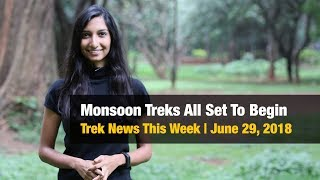 Monsoon Treks All Set To Begin | Trek News This Week June 29, 2018