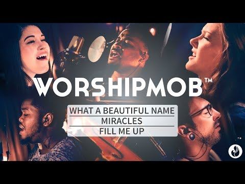 Venture 9: What A Beautiful Name, Miracles, Fill Me Up - WorshipMob/Cross Worship