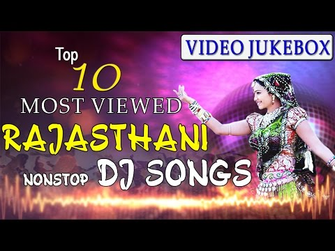 TOP 10 : MOST VIEWED Rajasthani Nonstop DJ Songs | VIDEO Jukebox | SUPER DJ Songs | Marwadi Songs