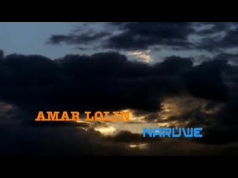 NARUWE - AMAR LOLIN (Official Music Video)