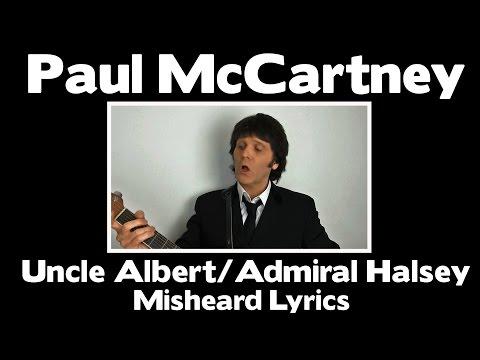 Paul McCartney Misheard Lyrics - Uncle Albert/Admiral Halsey
