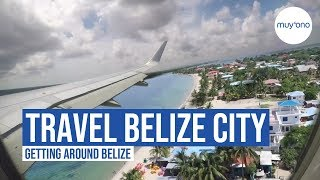 Travel Belize City - Getting Around Belize