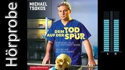 Michael Tsokos: Dem Tod auf der Spur (Hörprobe)