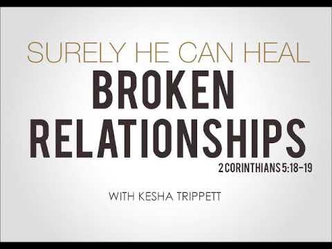 Surely He Can Heal Broken Relationships