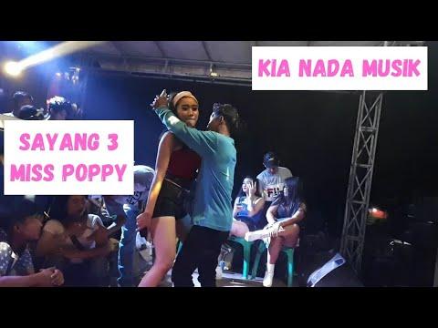 Sayang 3 - Miss Poppy - KIA NADA MUSIK #8 KP. PASIR HUNI 20OKT18